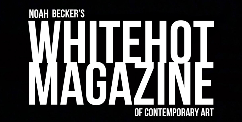 Noah Becker's whitehot magazine of contemporary art