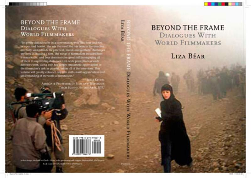 October, 2008, Beyond the Frame, Dialogues with World Filmmakers
