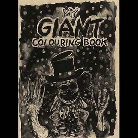 October, 2008, My Giant Colouring Book , The Chapman Brothers And Others