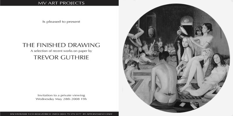 ZURICH CH: MV Art Projects Presents: The Finished Drawing: New Works by Trevor Guthrie: vernissage Wednesday, May 28